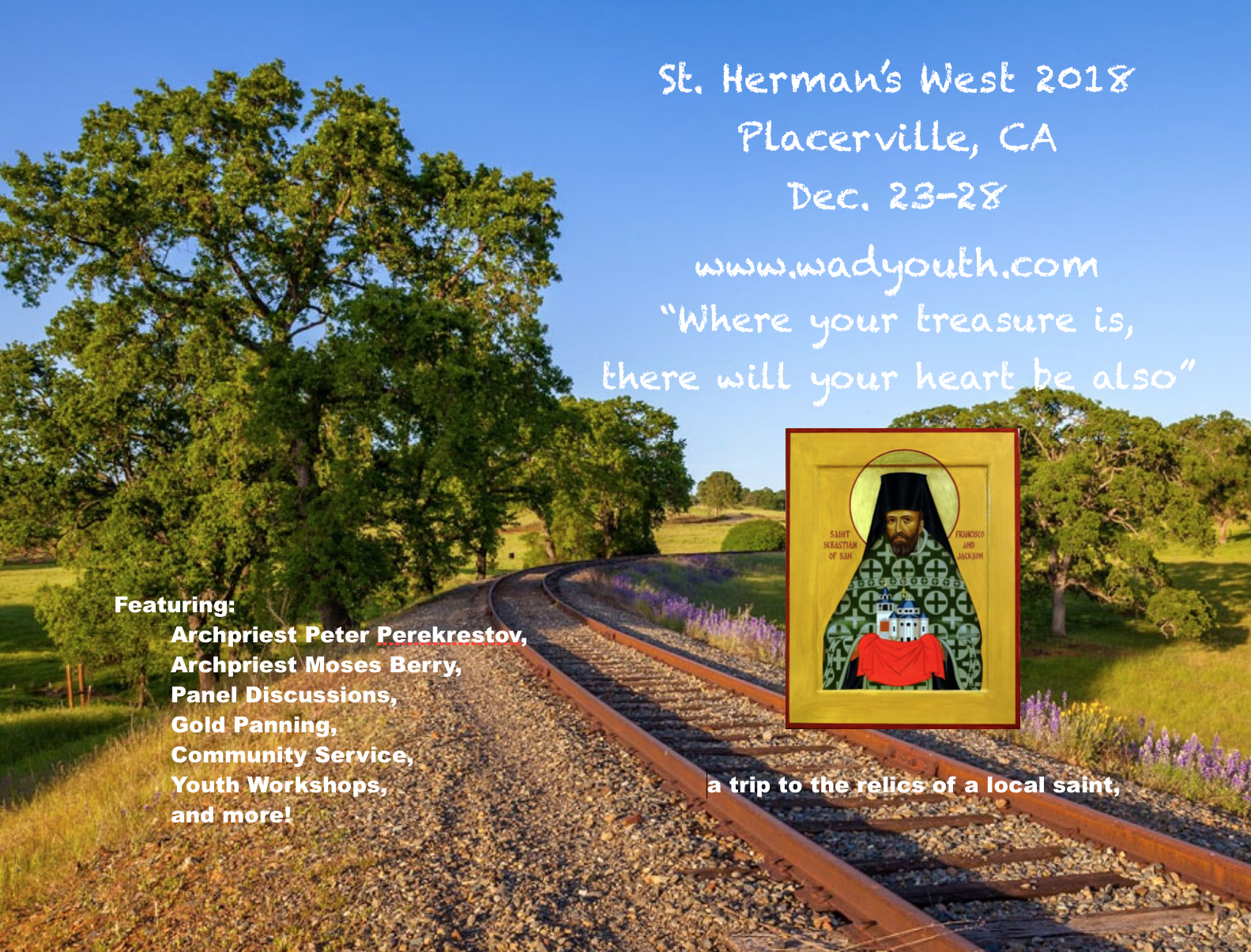 St. Herman's West Youth Conference for 2018. The arrival airport is Sacramento, and we will provide van transportation from there. Dcn. Alexandre Saradinaki should also be driving a van from the Bay Area to get youth from those parishes to the conference.